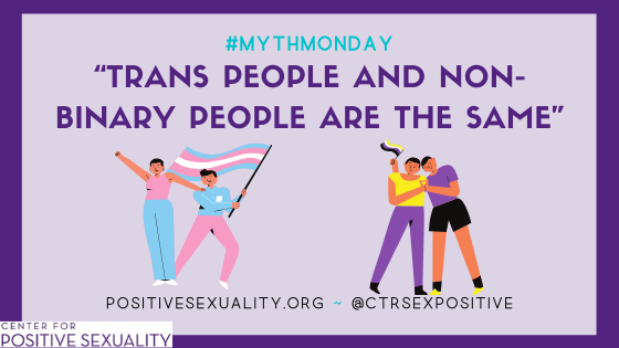 """#MythMonday: """"Trans people and non-binary people are one and the same"""""""