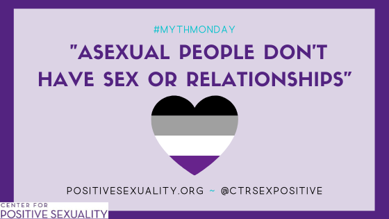 """#MythMonday: """"Asexual People Don't Have Sex or Relationships"""""""