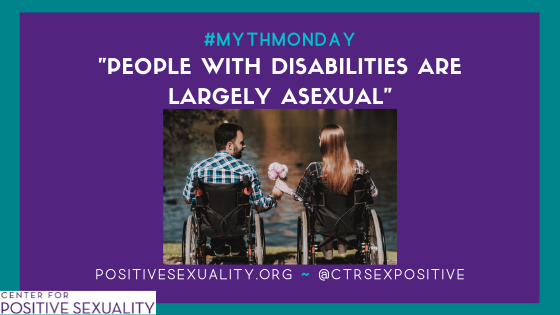 """#MythMonday: """"People with Disabilities are Largely Asexual"""""""