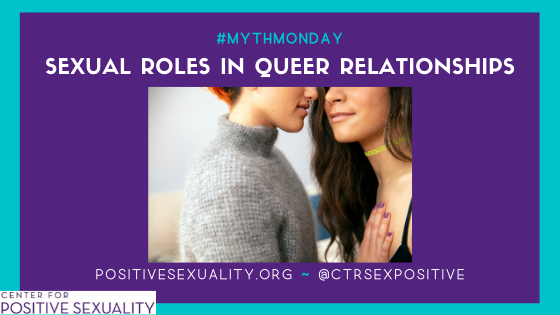 #MythMonday – Sexual Roles in Queer Relationships