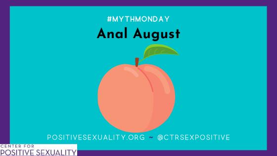 #MythMonday: Anal August