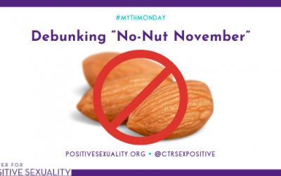 "#MythMonday: Debunking ""No-Nut November"""