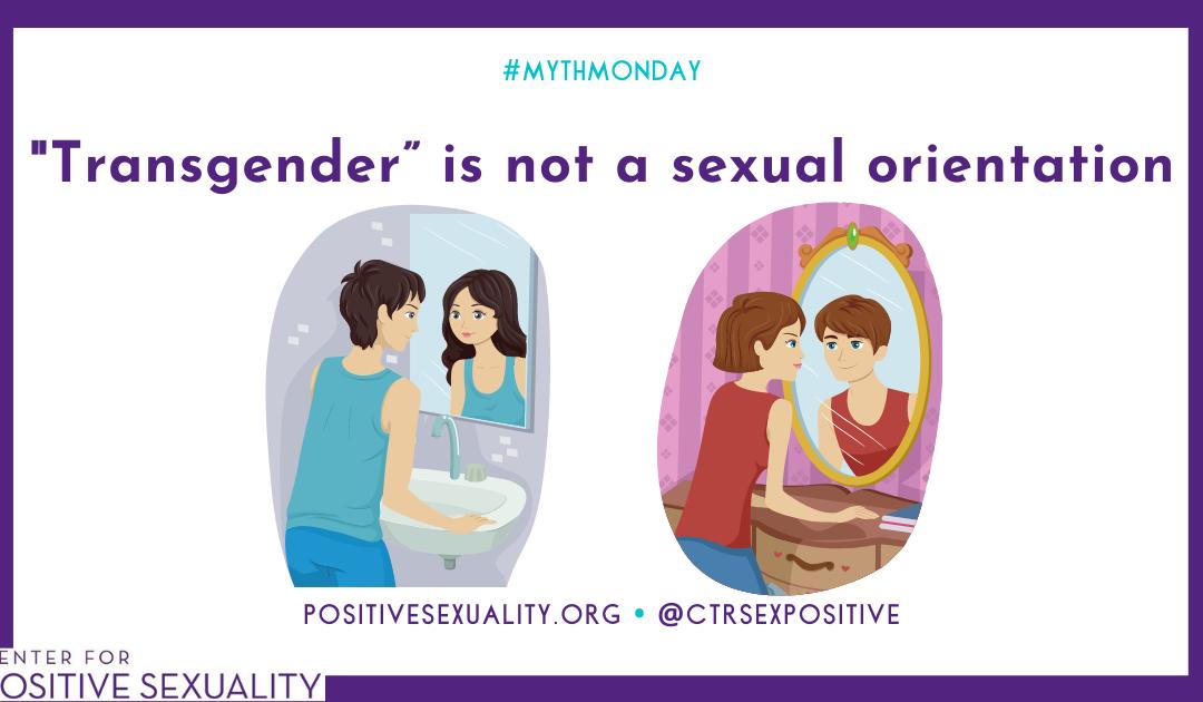 "#MythMonday: ""Transgender"" is not a sexual orientation"