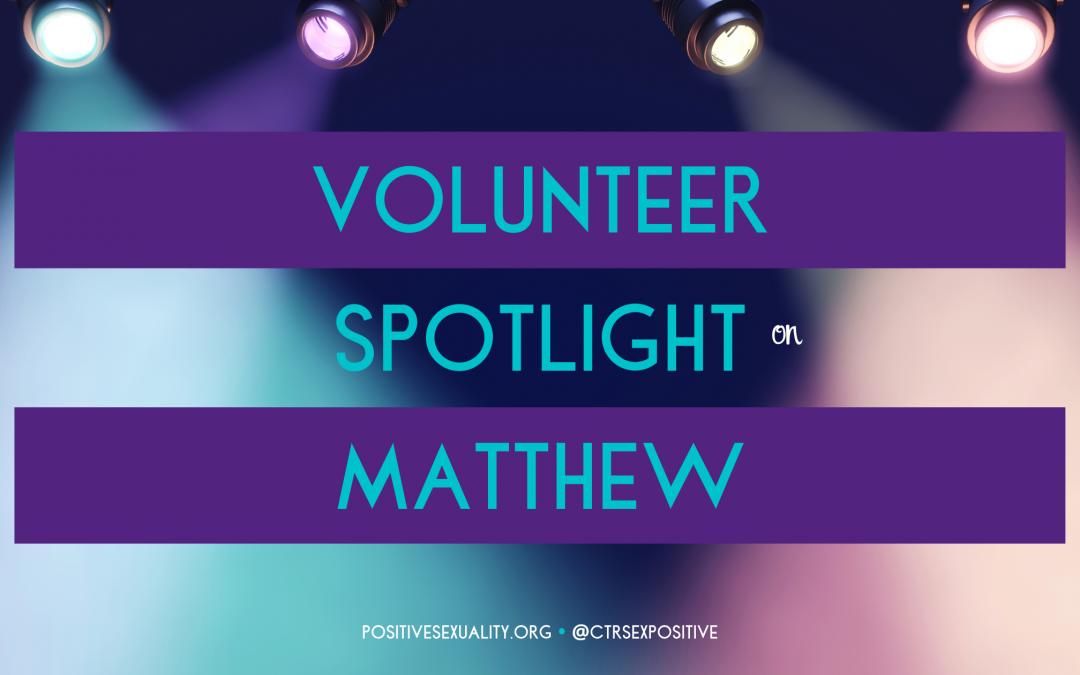 Volunteer Spotlight: Matthew