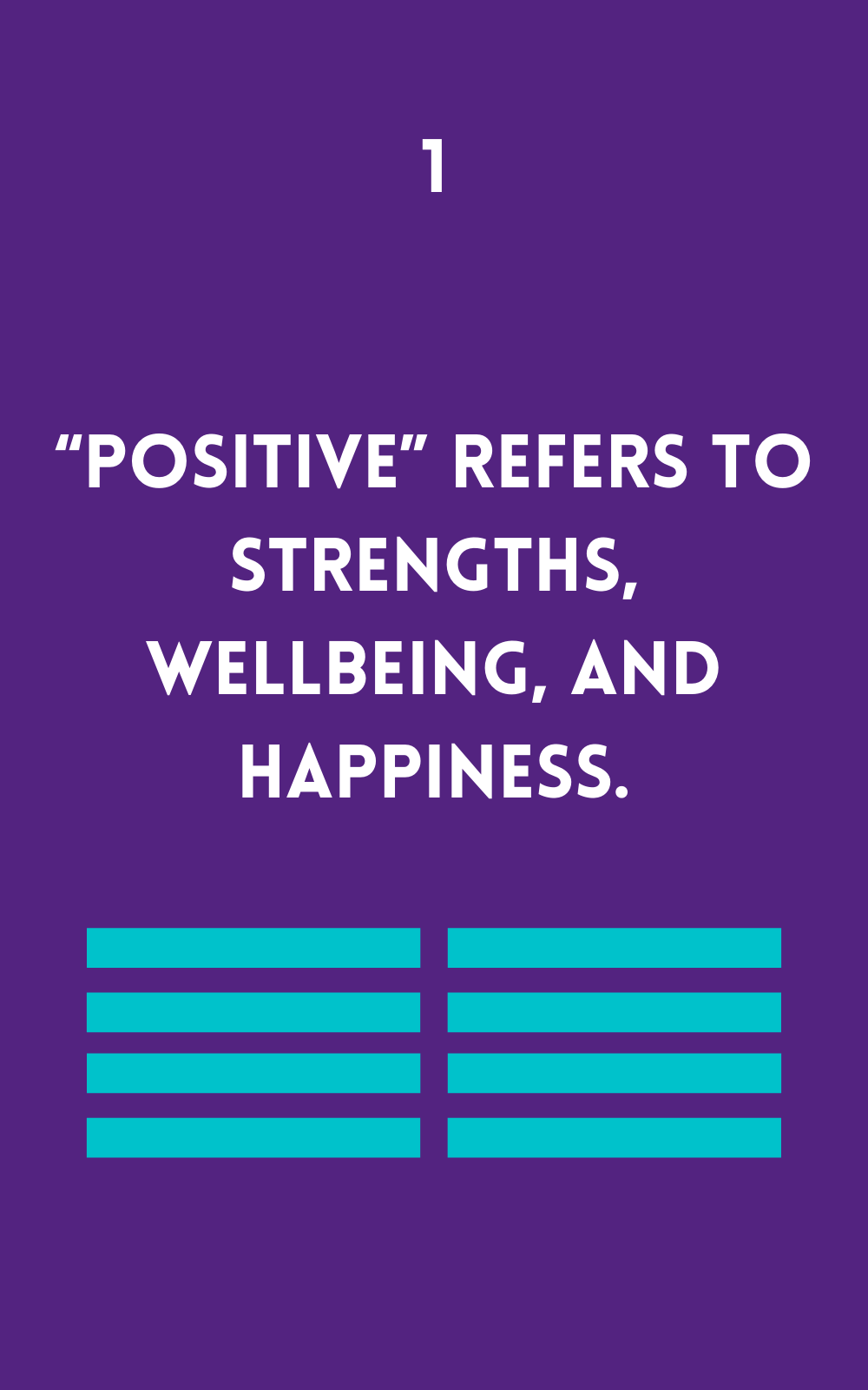 Positive refers to strengths wellbeing and happiness