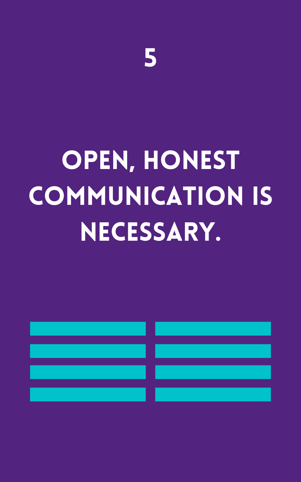 Open, honest communication is necessary.