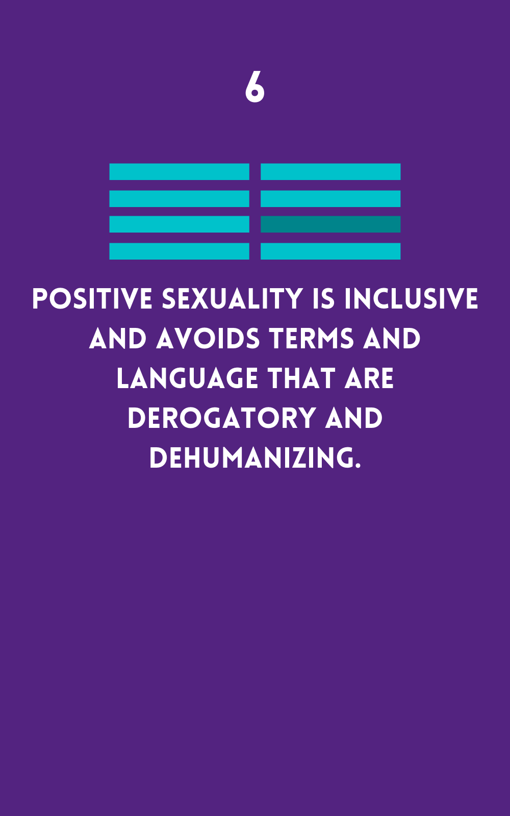 Positive Sexuality is inclusive and uses humanizing language
