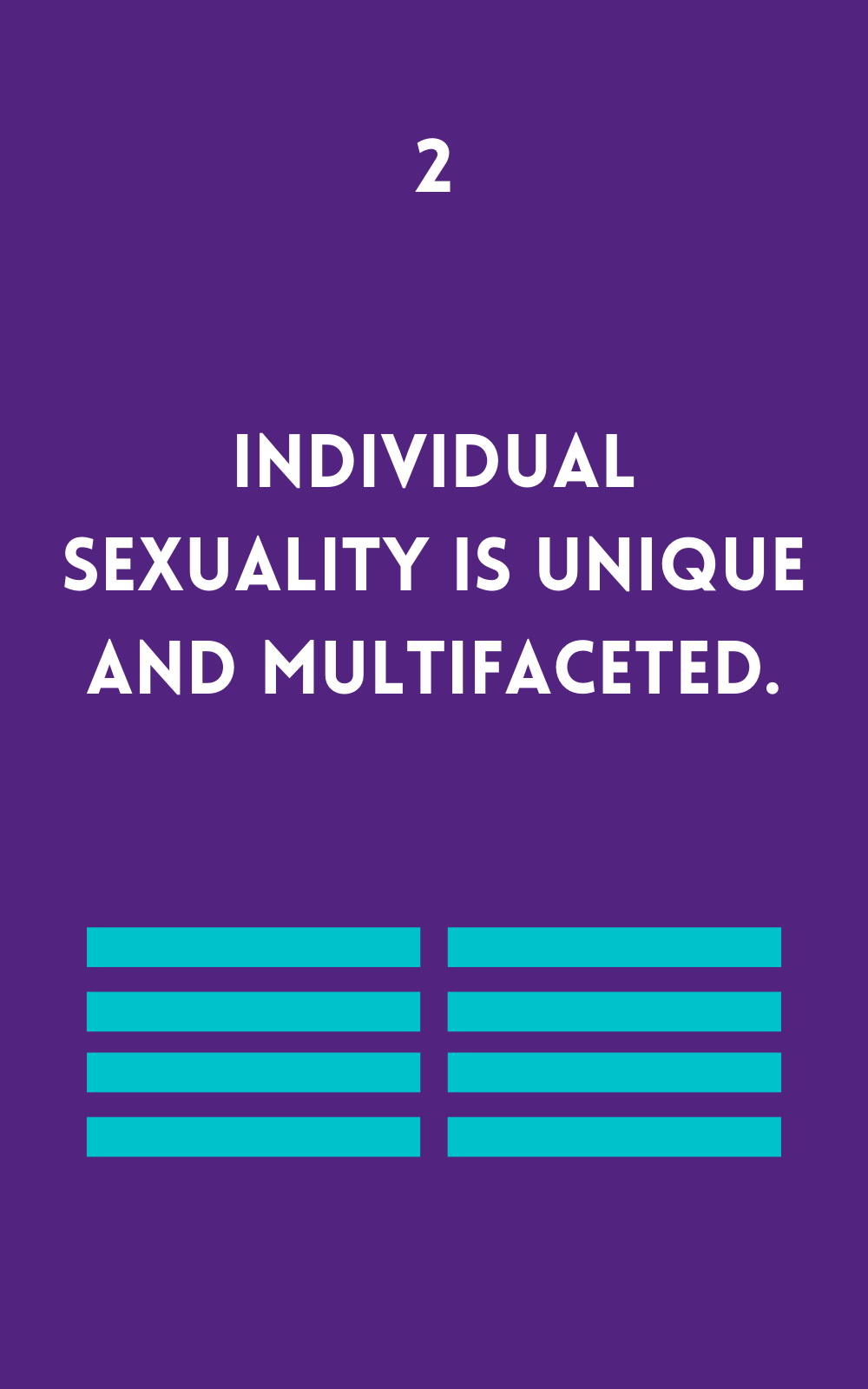 Individual sexuality is unique and multifaceted